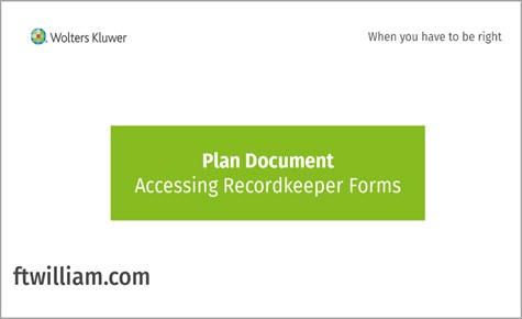 Plan Document - Accessing Recordkeeper Forms