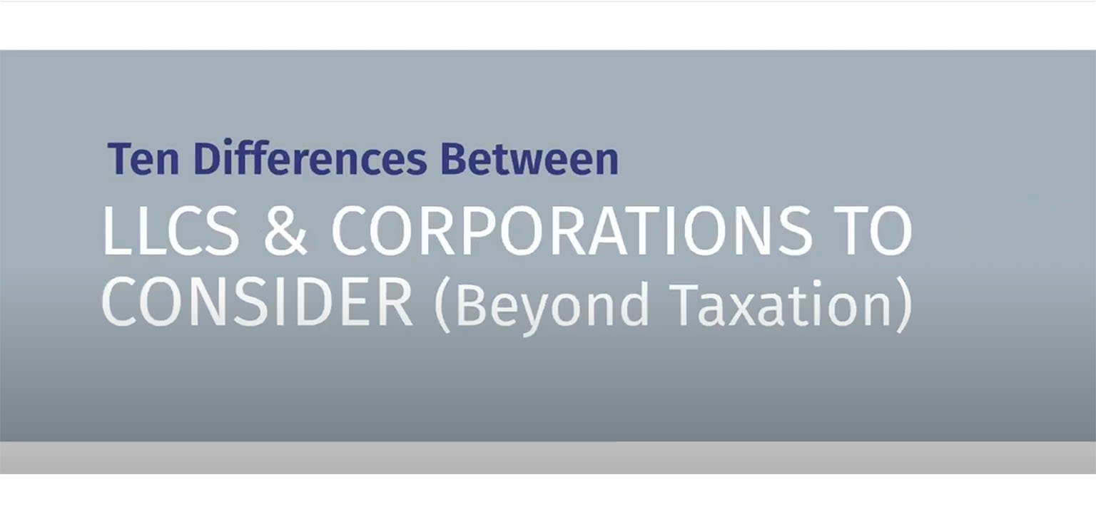 Ten differences between LLCs & corporations to consider (beyond taxation)