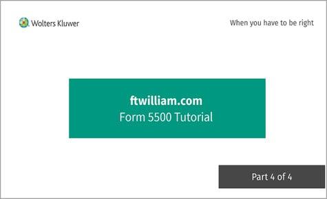 ftwilliam.com Form 5500 Tutorial Part 4 of 4