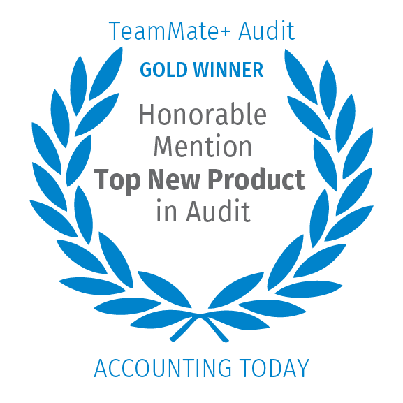 TeamMate+ Audit, Gold Winner, Honorable Mention Top New Product in Audit, Accounting Today