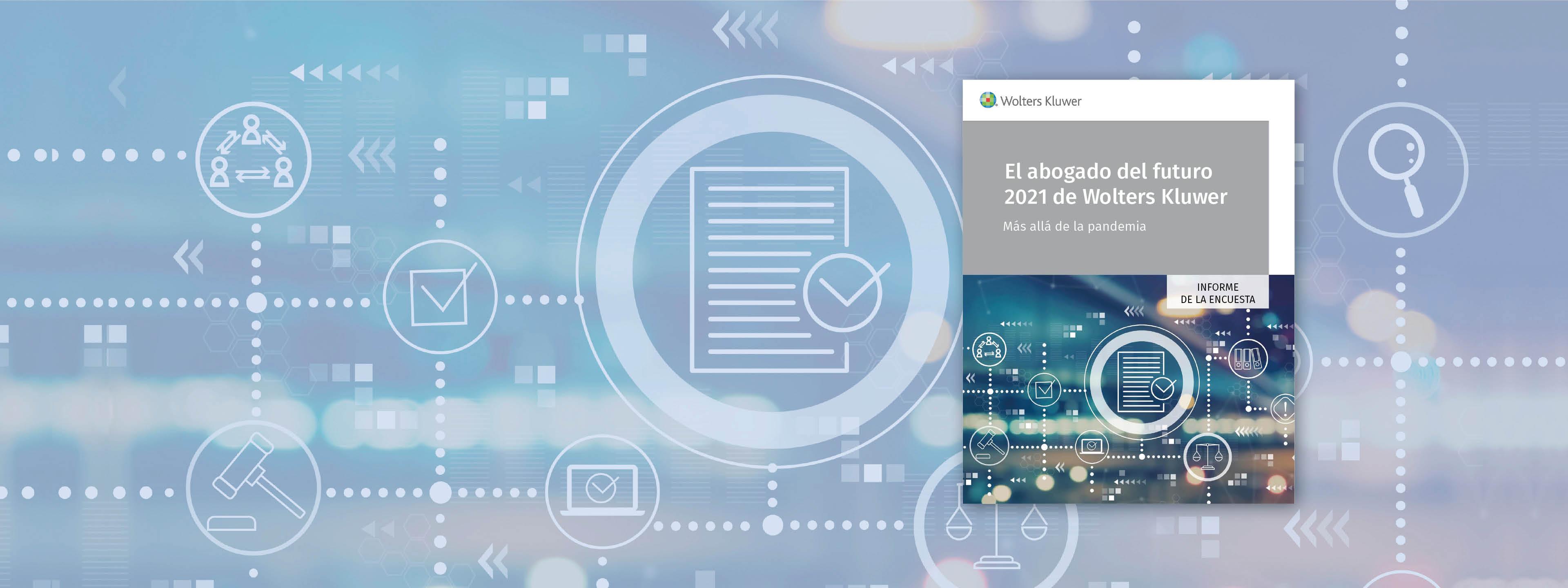 El informe Future Ready Lawyer 2021 de Wolters Kluwer