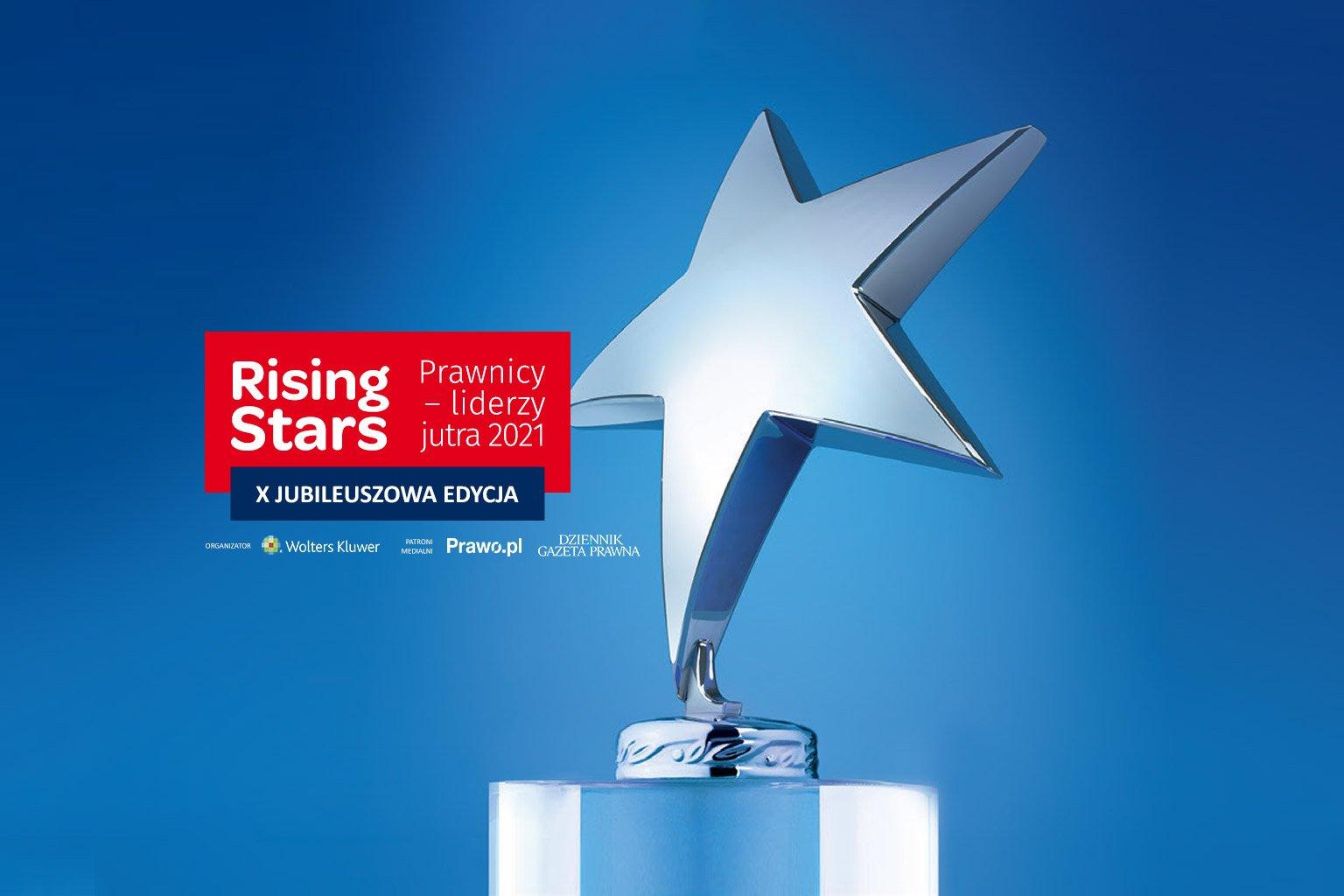 Jubileuszowa X edycja prestiżowego konkursu Rising Stars Prawnicy – Liderzy jutra 2021 Szukamy prawniczych gwiazd!