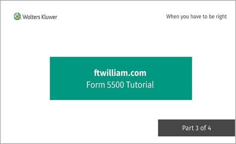 ftwilliam.com Form 5500 Tutorial Part 3 of 4