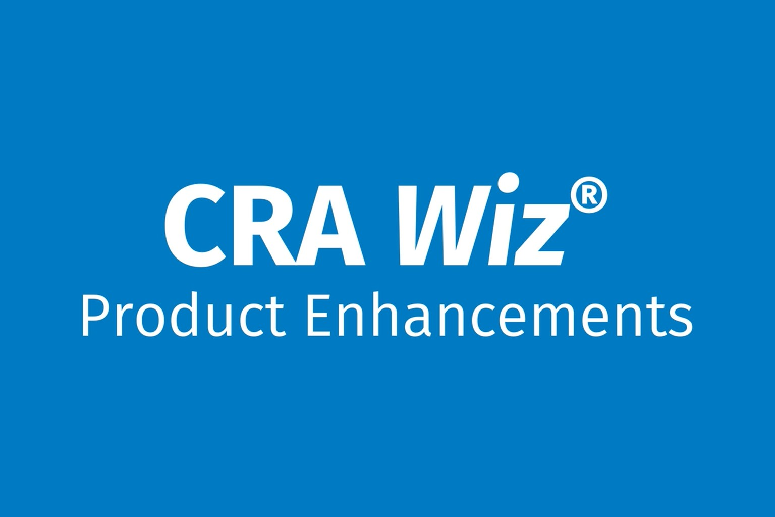 CRA Wiz Product Enhancements