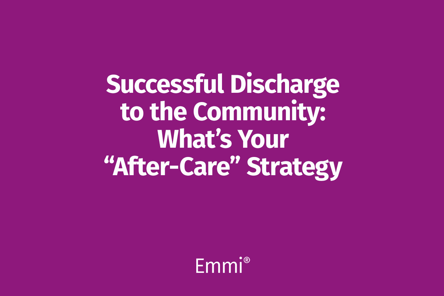 video screen - successful discharge to the community