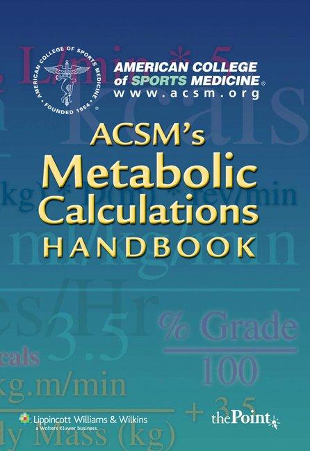ACSMs-Metabolic-Calculations-Handbook
