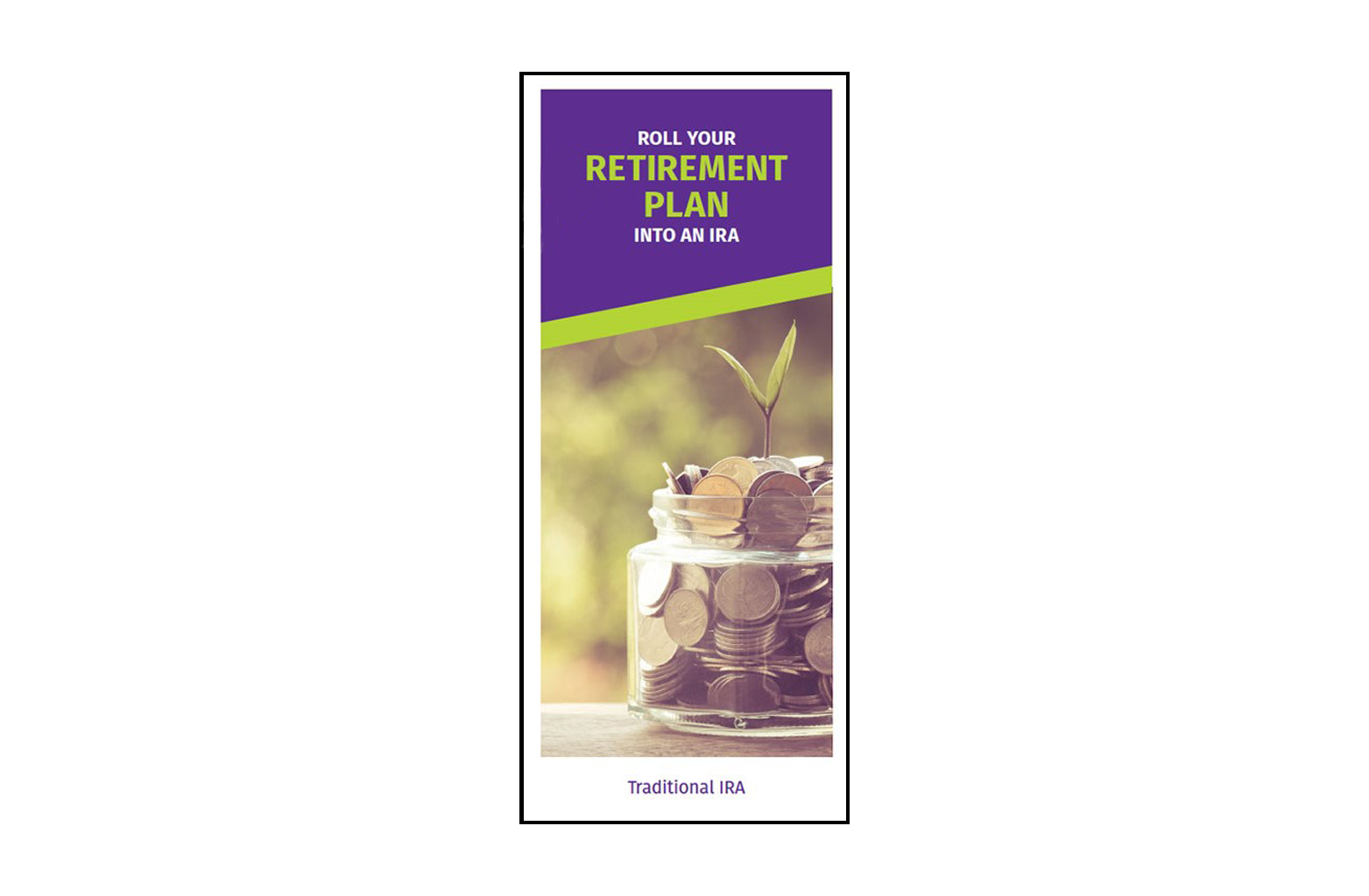 Roll Your Retirement Plan Into an IRA Brochure