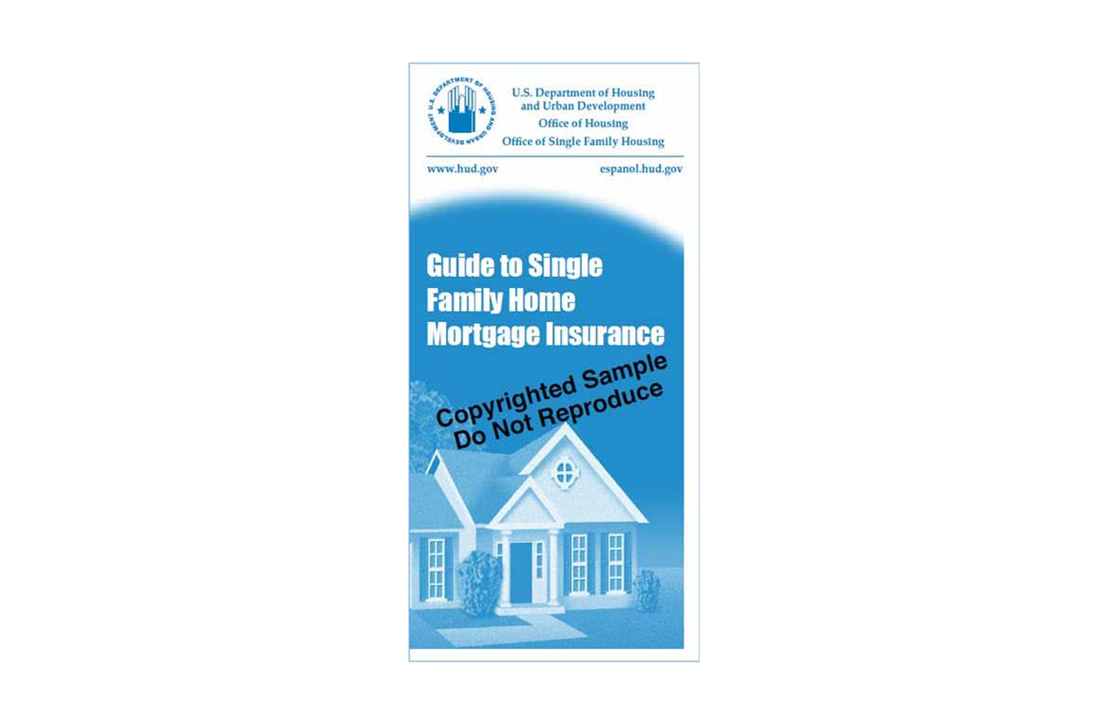 Guide to Single Family Home Mortgage Insurance