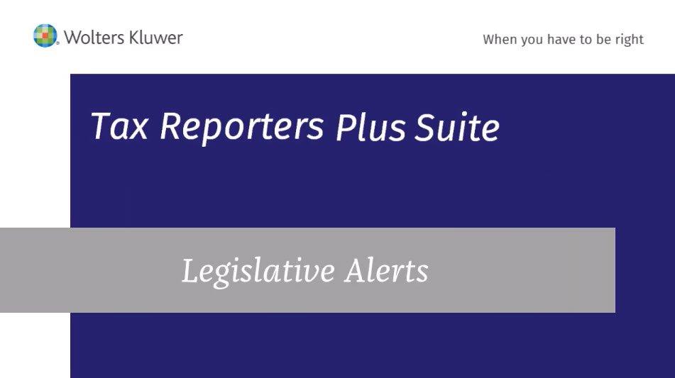 tax-reporters-plus-suite-legislative-alerts-video