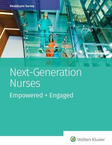 Next-Generation Nurses: Empowered + Engaged