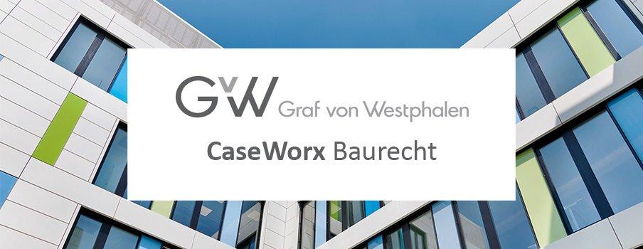 Top-Kanzlei Graf von Westphalen setzt auf Mandatsmanager CaseWorx Baurecht