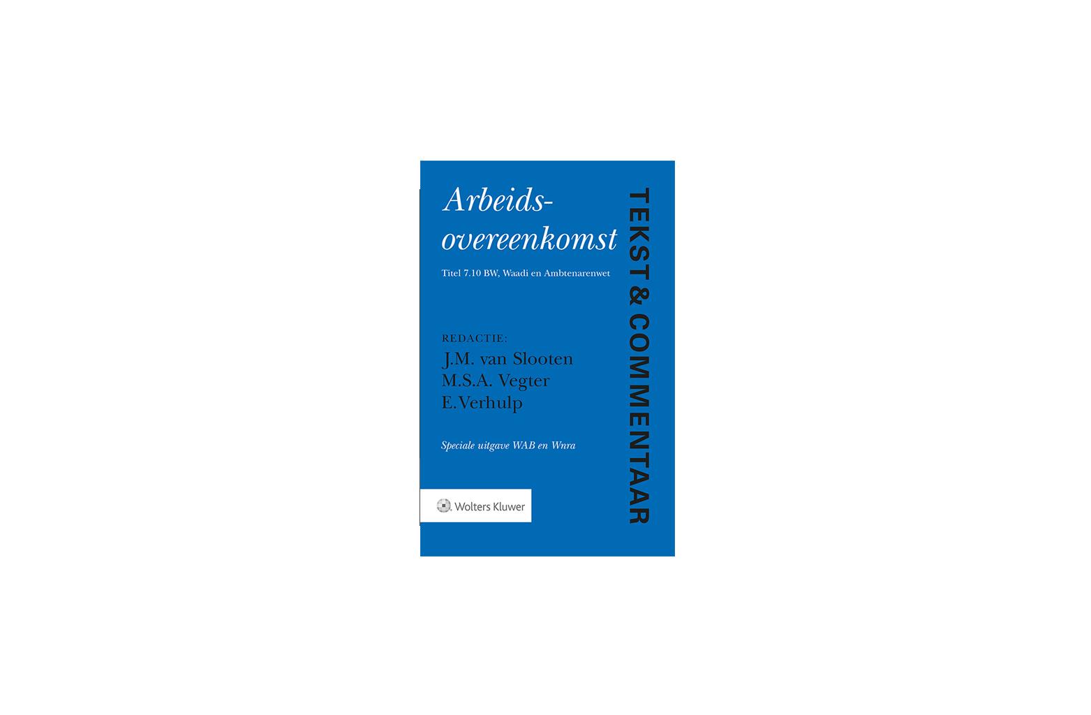 Tekst & Commentaar Arbeidsrecht (speciale uitgave WAB en Wnra)