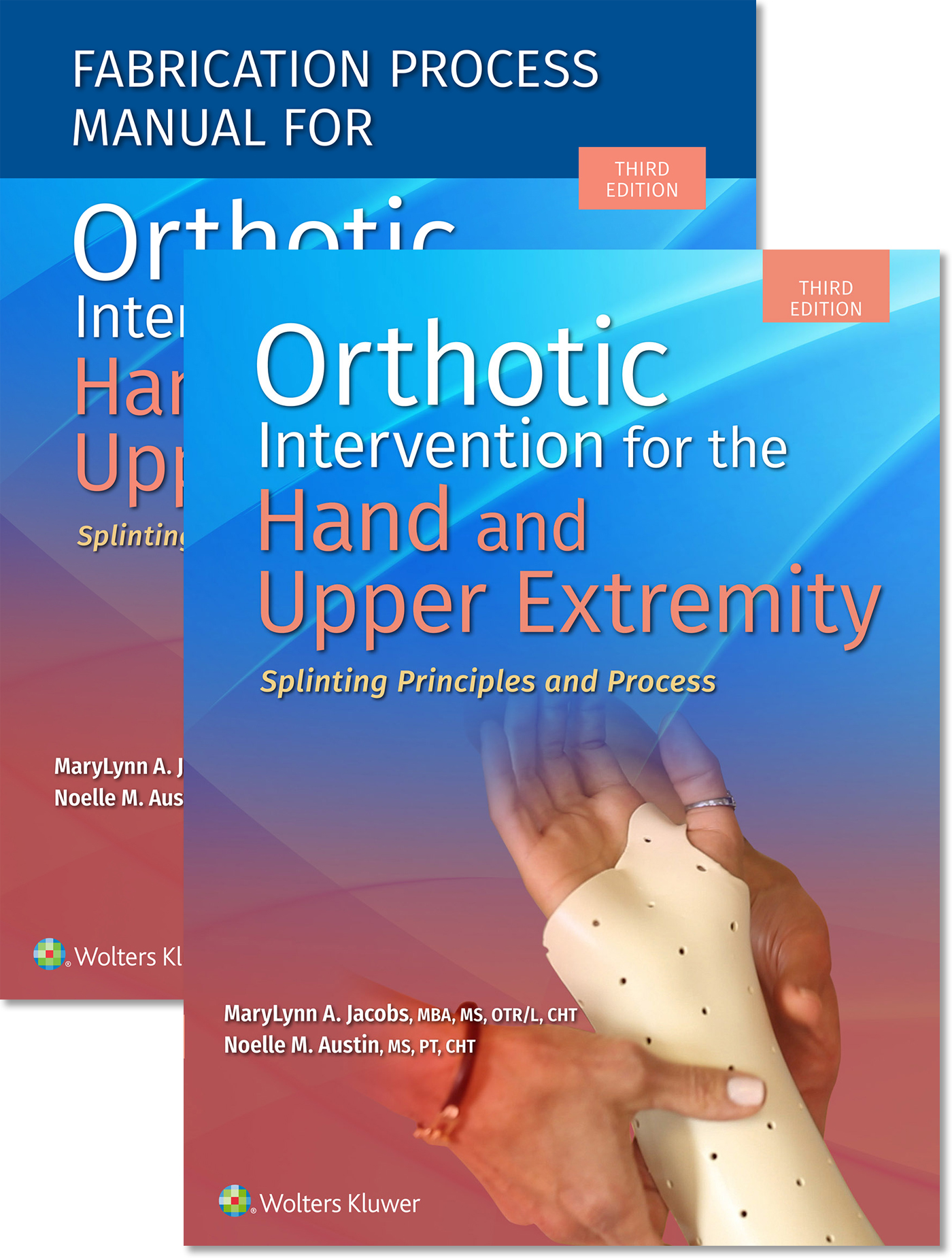 Orthotic Intervention for the Hand and Upper Extremity, Textbook and Fabrication Process Manual Package book cover