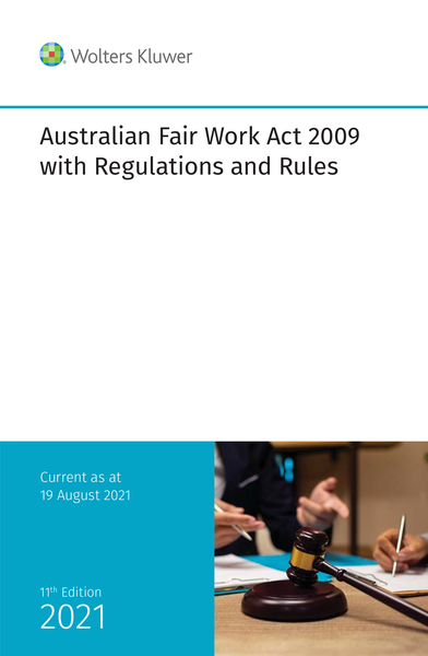 Australian Fair Work Act 2009 with Regulations and Rules
